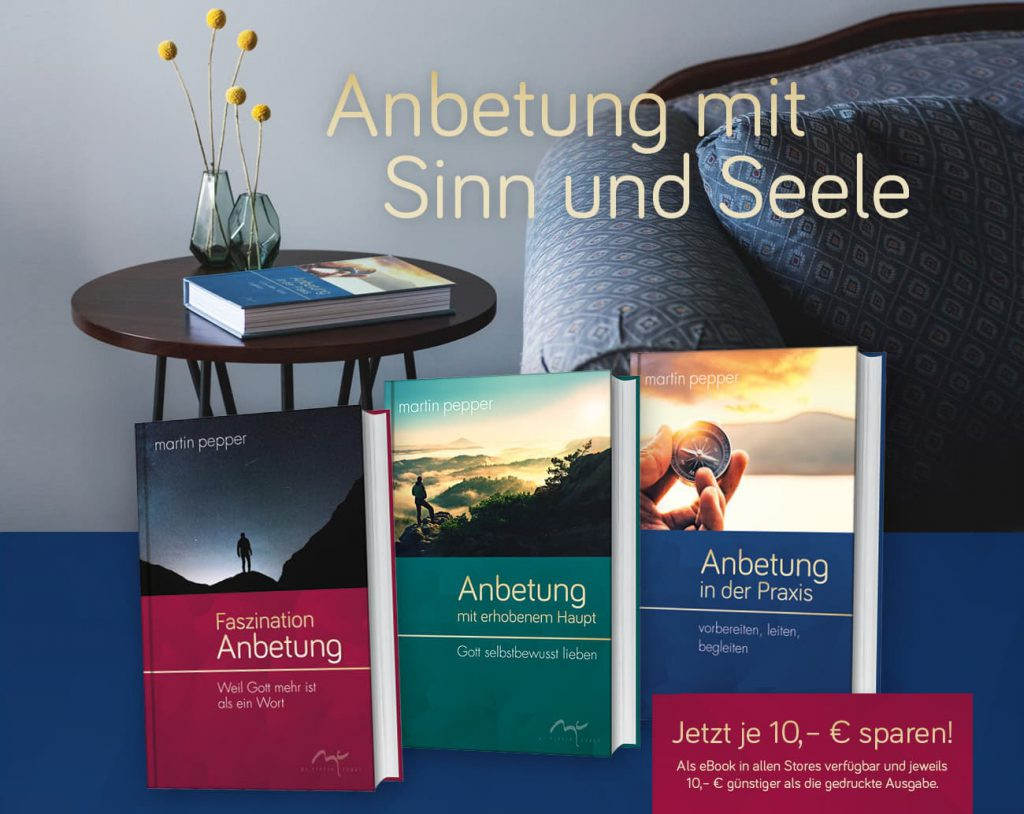 Martin Pepper Buecher Anbetung mit Sinn und Seele Home1